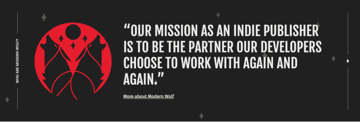 "A screenshot of Modern Wolf's mission statement: ""Our mission as an indie publisher is to be the partner our developers choose to work with again and again"""