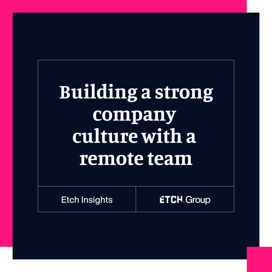 Building a strong company culture with a remote team
